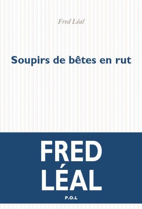 Soupirs de bêtes en rut  - Fred Léal