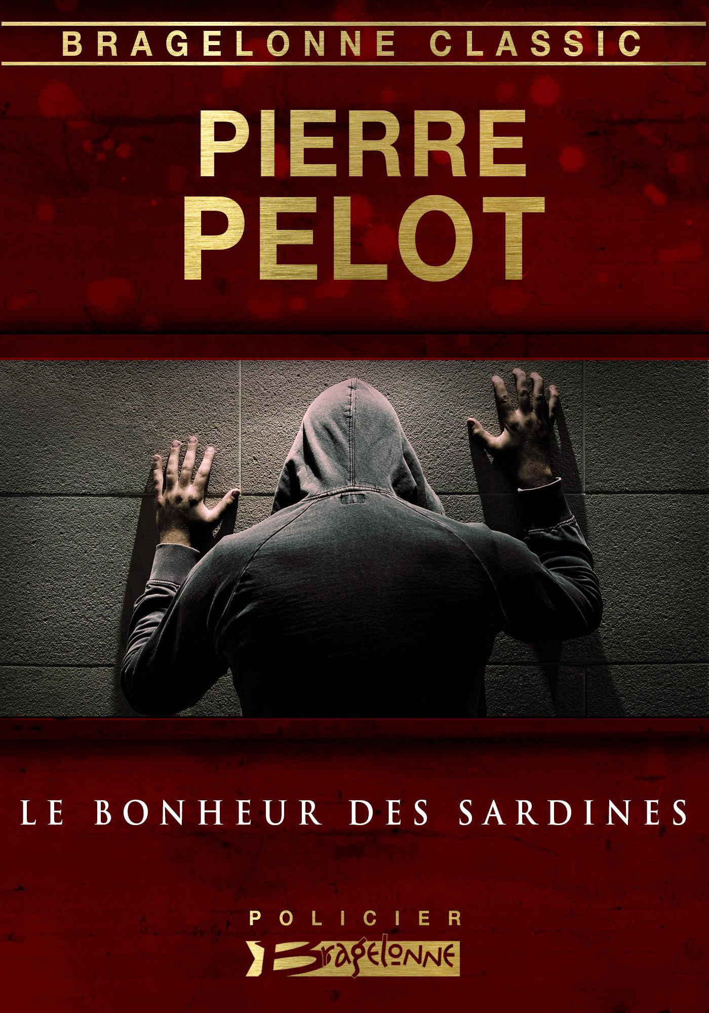 Le Bonheur des sardines  - Pierre Pelot