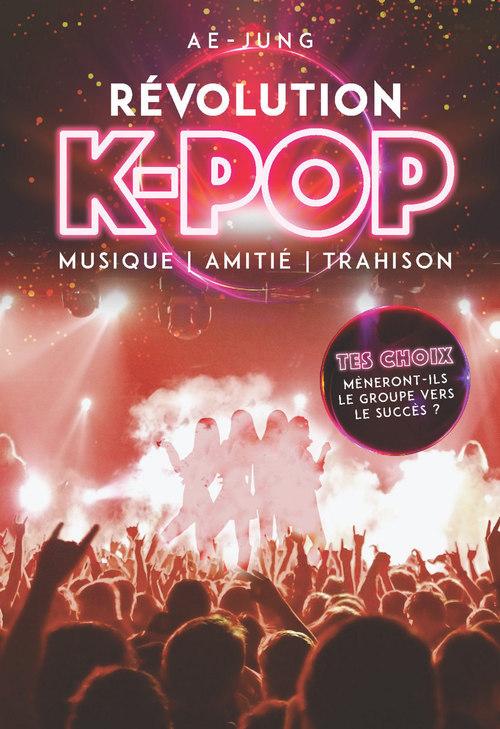 Révolution K-pop ; musique, amitié, trahison