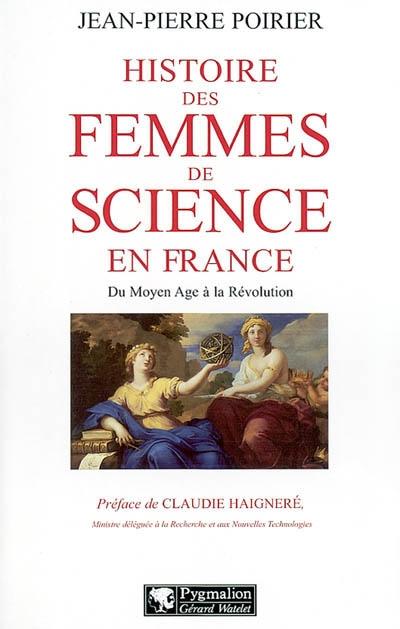 Histoire des femmes de science en france du moyen âge à la révolution