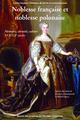 Noblesse française et noblesse polonaise  - Michel Figeac  - Jaroslaw Dumanowski