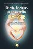 Détectez les signes pour reconnaître l'âme soeur ; pour vivre à fond une relation de couple
