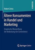 Ältere Konsumenten in Handel und Marketing  - Robert Zniva