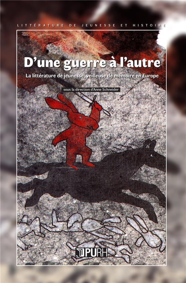 La litterature de jeunesse, veilleuse de memoire - les grands conflits du xxe siecle en europe racon