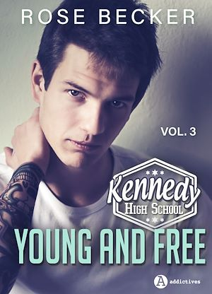 Kennedy High School vol. 3 - Young and Free  - Rose M. Becker