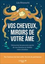 Vente EBooks : Vos cheveux, miroirs de votre âme  - Lila Rhiyourhi