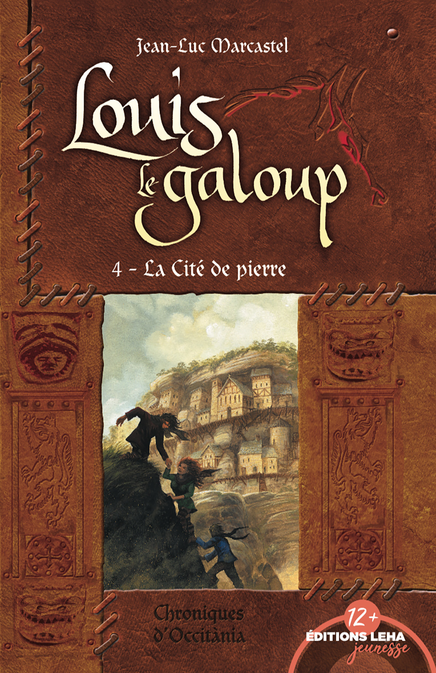 Louis le galoup t.4 ; la cité de pierre