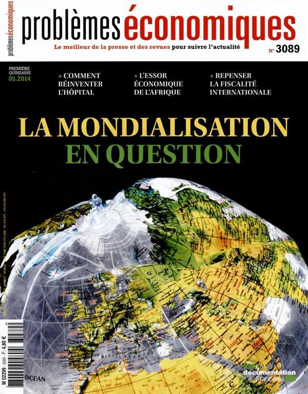 Problemes Economiques T.3089; La Mondialisation En Question