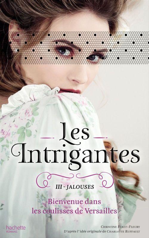 Les intrigantes t.3 ; jalouses