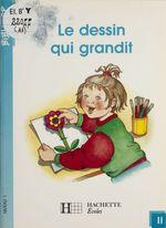 Le Dessin qui grandit  - Martine Géhin