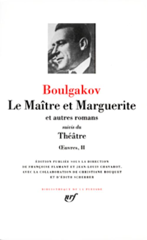 BOULGAKOV MIKHA - OEUVRES - II - LE MAITRE ET MARGUERITETHEATRE