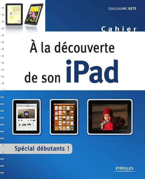 à la découverte de son iPad ; spécial débutant