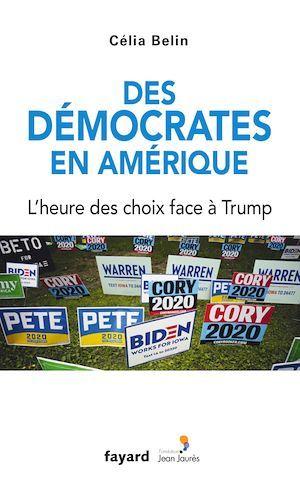 Des démocrates en Amérique ; l'heure des choix face à Trump