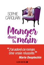 Vente EBooks : Manger dans ta main  - Sophie Carquain