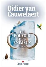 Vente Livre Numérique : Le Pouvoir des animaux  - Didier van Cauwelaert