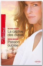 Vente Livre Numérique : La captive des dunes - Passion oubliée  - Maya Banks - Olivia Gates