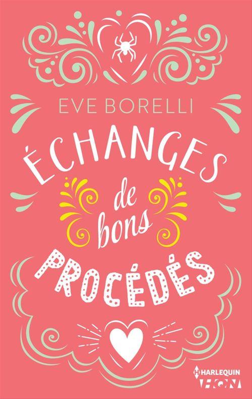 Echanges de bons procédés  - Eve Borelli
