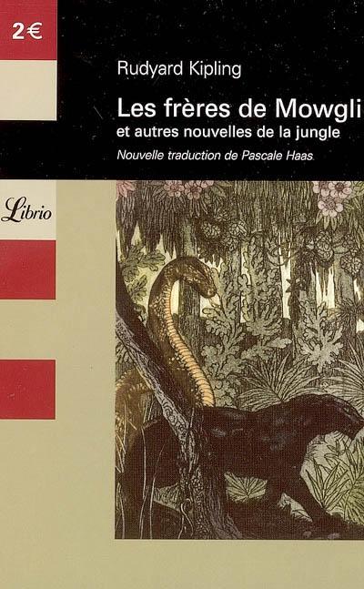 Le drère de Mowgli ; autres nouvelles de la jungle