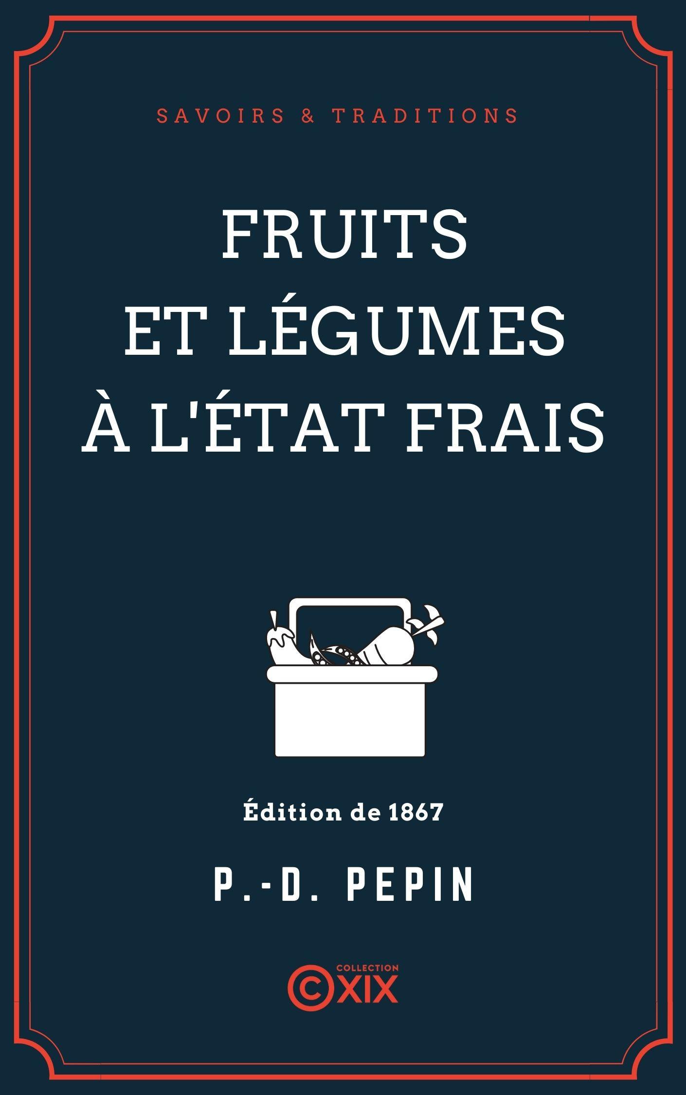 Vente EBooks : Fruits et légumes à l'état frais  - Pierre-Denis Pépin