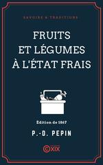 Vente Livre Numérique : Fruits et légumes à l'état frais  - Pierre-Denis Pépin