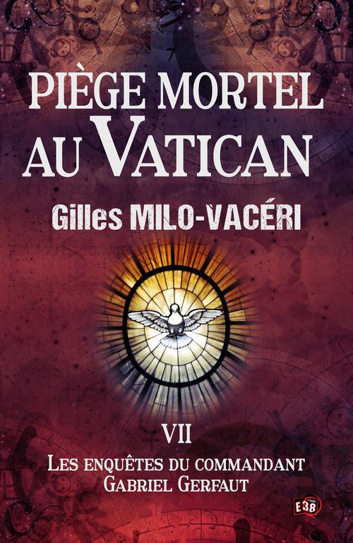 Piege mortel au vatican - les enquetes de gabriel gerfaut tome 7