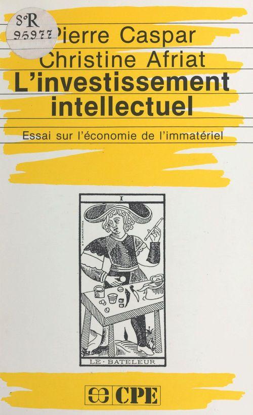 L'investissement intellectuel : essai sur l'économie de l'immatériel