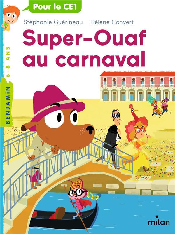 Super Ouaf T.3 ; Super-Ouaf au carnaval