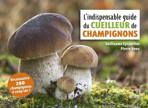 l'indispensable guide du cueilleur de champignons (édition 2018)