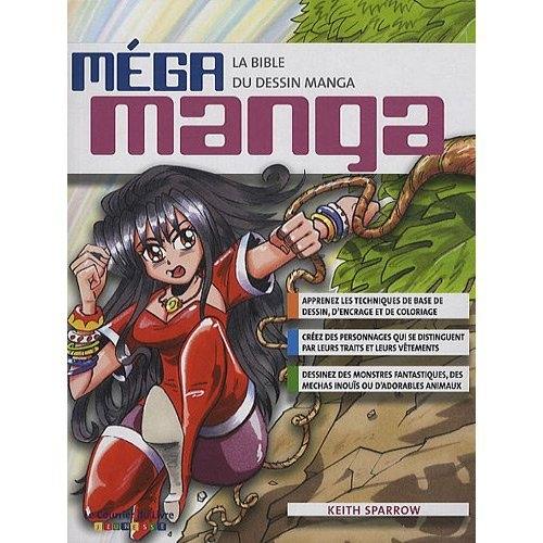 Mega Manga La Bible Du Dessin Manga Keith Sparrow Courrier Du Livre Bande Dessinees Librairies 93