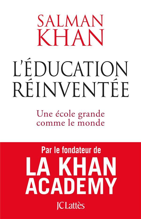 L'Education Reinventee ; Une Ecole Grande Comme Le Monde
