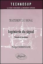 Traitement Du Signal Ingenierie Du Signal Theorie Et Pratique