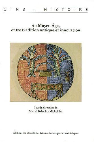 Au moyen âge, entre tradition antique et innovations