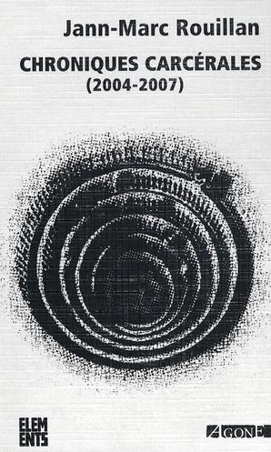 Chroniques carcérales (2004-2007)