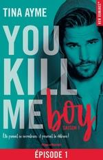 Vente Livre Numérique : You kill me boy Episode 1 Saison 1  - Tina Ayme