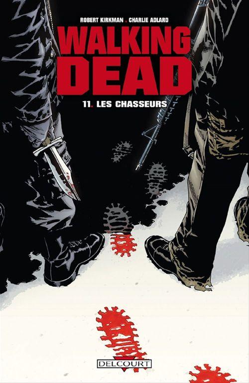 Walking dead T.11 ; les chasseurs