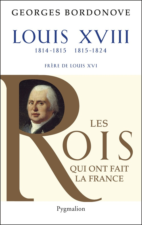 Louis XVIII ; 1814-1815, 1815-1824 ; frère de Louis XVI