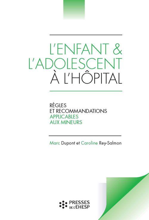 L'enfant et l'adolescent à l'hôpital - Règles et recommandations applicables aux mineurs