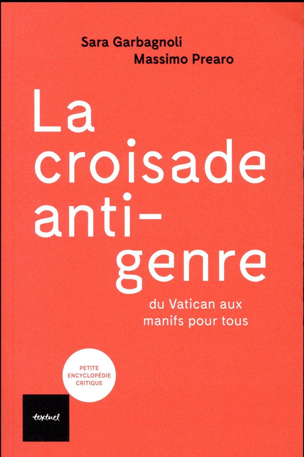 La croisade anti-genre ; du Vatican aux Manifs pour tous