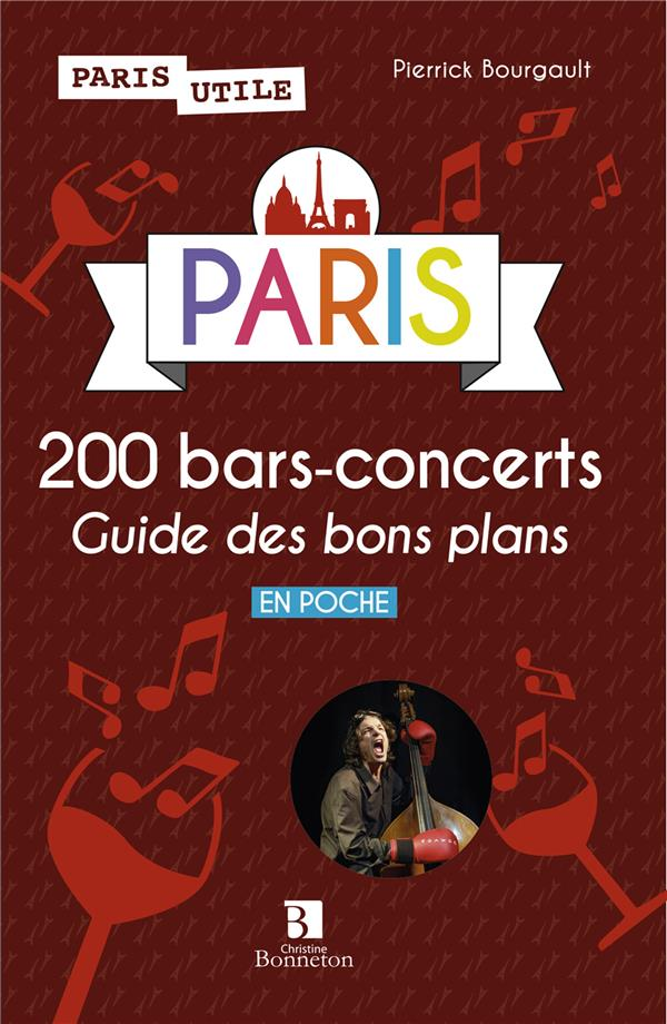 Paris 200 bars concerts ; guide des bons plans