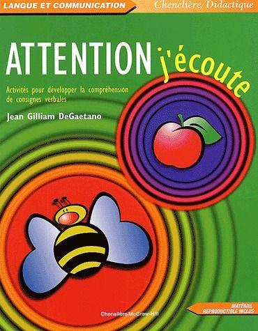 Attention, j'écoute ; activités pour développer la compréhension de consignes verbales
