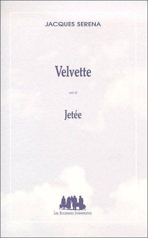 Velvette ; jetée