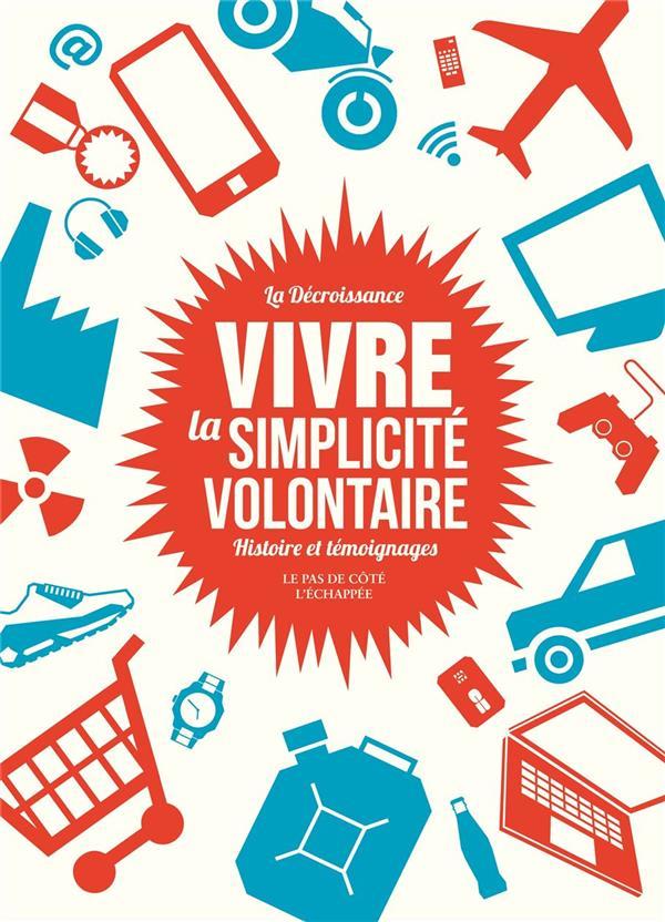 Vivre la simplicité volontaire