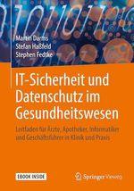 IT-Sicherheit und Datenschutz im Gesundheitswesen  - Stephen Fedtke - Stefan Ha?Feld - Martin Darms - Stefan Haßfeld