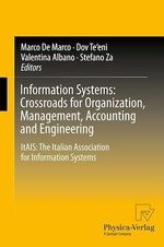 Information Systems: Crossroads for Organization, Management, Accounting and Engineering  - Dov Te'Eni - Stefano Za - Marco De Marco - Valentina Albano