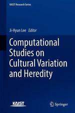 Computational Studies on Cultural Variation and Heredity  - Ji-Hyun Lee