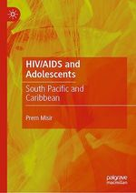HIV/AIDS and Adolescents  - Prem Misir
