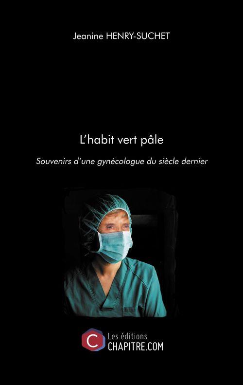 L'habit vert pâle ; souvenirs d'une gynécologue du siècle dernier