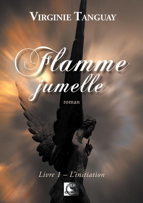 Flamme jumelle t.1 ; l'initiation