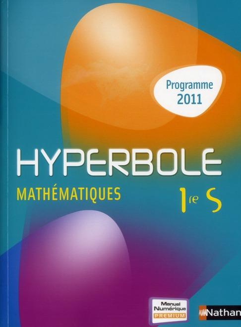 Hyperbole; Mathematiques ; 1ere S ; Manuel De L'Eleve (Edition 2011)