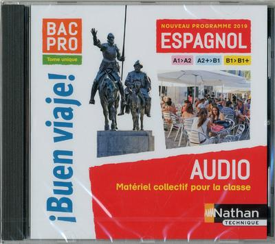 Buen viaje ; espagnol ; bac pro ; niveau A2>B2 ; CD audio (édition 2019)